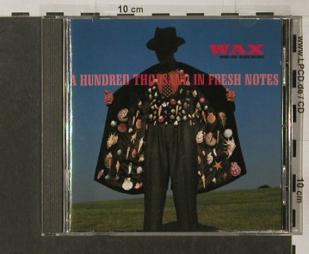 WAX: A Hundred Thousand In French Notes, RCA(PD 74182), D, 89 - CD - 53402 - 2,50 Euro