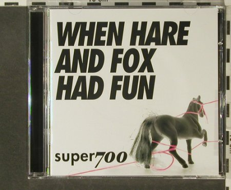 Super700: When Hare and Fox Had Fun, Lasso Music(cer2001), , 2001 - CD5inch - 53911 - 2,50 Euro