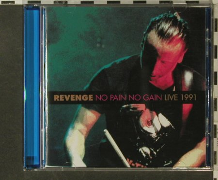 Revenge: No Pain No Gain-Live 1991, LTM(LTMCD 2413), UK, 2004 - CD - 56028 - 10,00 Euro