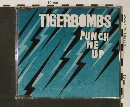 Tigerbombs: Punch me Up+1+video, Radio Blast(), EU, 2006 - CD5inch - 56061 - 2,50 Euro