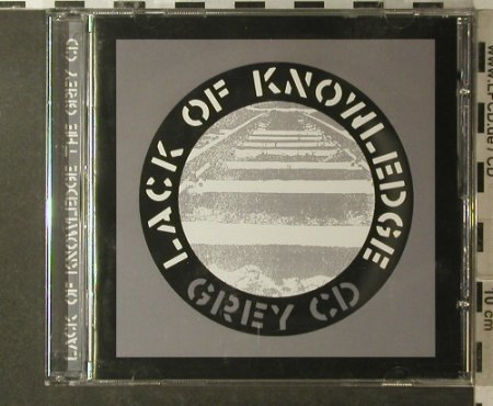 Lack Of Knowledge: The Grey CD, Southern(28119-2), UK, 2005 - CD - 56750 - 10,00 Euro