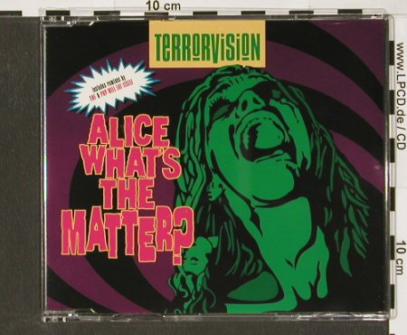 Terrorvision: Alice,What's The Matter*3+1, EMI(), NL, 94 - CD5inch - 56900 - 2,50 Euro