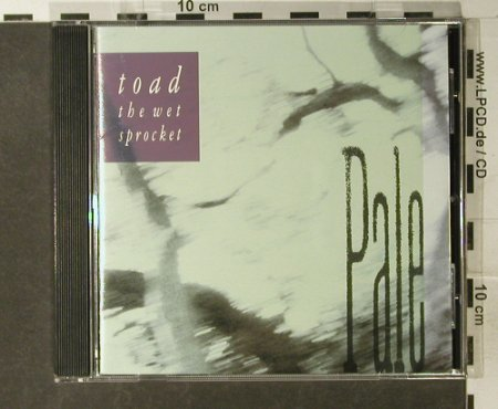 Toad The Wet Sprocket: Pale, Columbia(CK 46060), US, 1990 - CD - 57606 - 10,00 Euro
