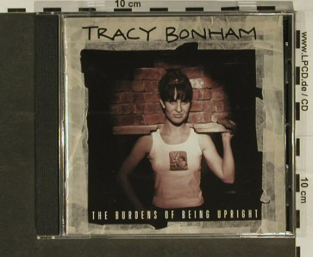 Bonham,Tracy: The Burdens of being upright, Isl.(), , 96 - CD - 57700 - 4,00 Euro