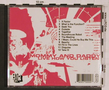 Mommy and Daddy: Live How You Listen, Big Cat(), , 03 - CD - 62181 - 10,00 Euro