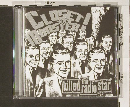 Closet Monster: Killed the Radio Star, JTTP(#19), CDN, 01 - CD - 62341 - 10,00 Euro