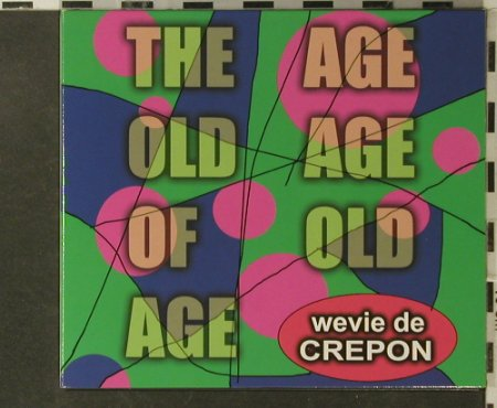 Wevie de Crepon: The Age Old Age of Old Age,Digi, Sonig(25cd), EU, 2003 - CD - 62698 - 5,00 Euro
