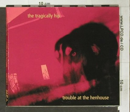 Tragically Hip: Trouble at the Henhouse,Digi, MCA(), D, 96 - CD - 63431 - 4,00 Euro