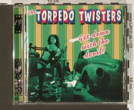 Torpedo Twisters: Get Down With The Devil !, 14 Tr., ThreeKings(), D, 2001 - CD - 66449 - 10,00 Euro