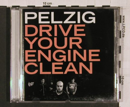 Pelzig: Drive Your Engine Clean, Payola(), , 01 - CD - 68301 - 10,00 Euro
