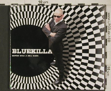 Bluekilla: Never was a Ska Band, Digi, FS-New, Blue Esquire(esq1007), , 2011 - CD - 80908 - 10,00 Euro