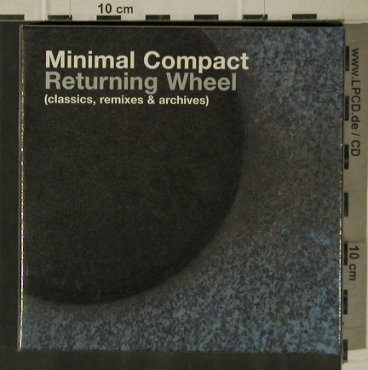Minimal Compact: Returning Wheel, Box, Crammed(Cram 115), EU, 2004 - 3CD - 81543 - 20,00 Euro