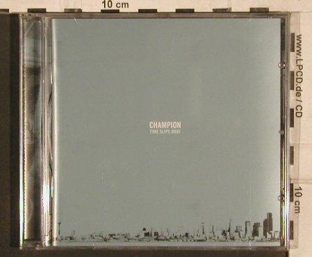 Champion: Time Slips Away, FS-New, JTTP(#24), , 2004 - CD - 82160 - 10,00 Euro