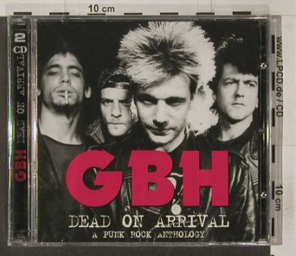 G.B.H.: Dead on Arrival-Punk Rock Anthology, Sanctuary(), UK,FS-NEW, 2005 - 2CD - 92171 - 12,50 Euro