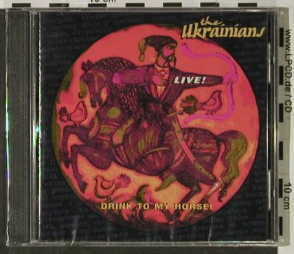Ukrainians: Drink To My Horse-Live, FS-New, Zirka(ZRKCD 1), UK,  - CD - 92874 - 7,50 Euro