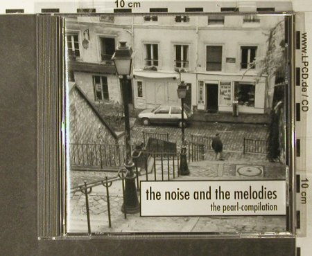 V.A.The Noise & The Melodies: The Pearl-Compilation,20 Tr., Pearl(), D Lim.Ed., 1993 - CD - 95154 - 10,00 Euro