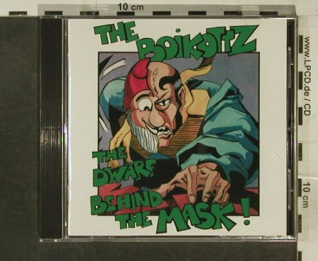 Boikottz: The Dwarf Behind the Mask, Boikottz(CD 667), D, 1994 - CD - 95358 - 14,00 Euro