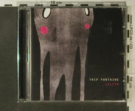 Trip Fontaine: Lilith, Redfield Records(014), D, 2005 - CD - 95612 - 10,00 Euro