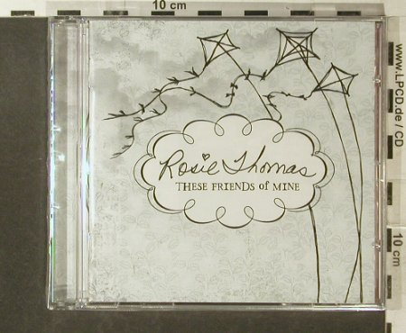 Thomas,Rosie: These Friends of Mine, FS-New, Sing-a-Long Rec.(), EU, 2007 - CD - 96285 - 11,50 Euro