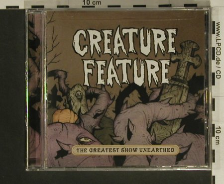 Creature Feature: The Greatest Show Unearthed, FS-New, Sumerian Rec.(), , 2007 - CD - 97609 - 7,50 Euro