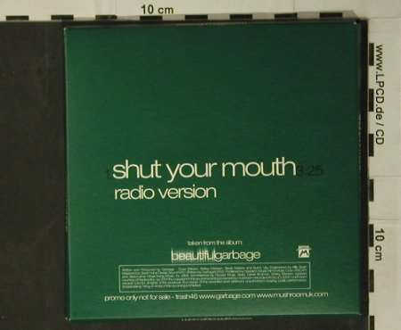 Garbage: Shut Your Mouth,Promo,1Tr.Digi, Mushroom(TRASH46), EU, 2001 - CD5inch - 98008 - 5,00 Euro