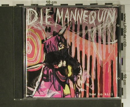 Die Mannequin: How to Kill EP , 4 Tr., How To Kill Music(), EU, 2006 - CD5inch - 98941 - 5,00 Euro
