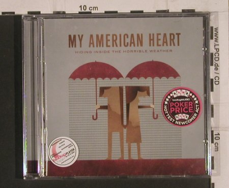 My American Heart: Hiding Inside the Horrible Weather, Bodog/Warcon(), FS-New, 2007 - CD - 99636 - 7,50 Euro