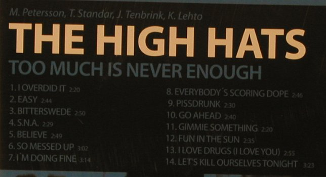High Hats,The: Too Much Is Never Enough, Alleycat Records(), EU, 2007 - CD - 99694 - 7,50 Euro