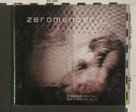 Zeromancer: It Sounds Like Love (But It ..,Digi, Trisol(TRI381cd), EU,FS-New, 2009 - CD5inch - 80179 - 5,00 Euro