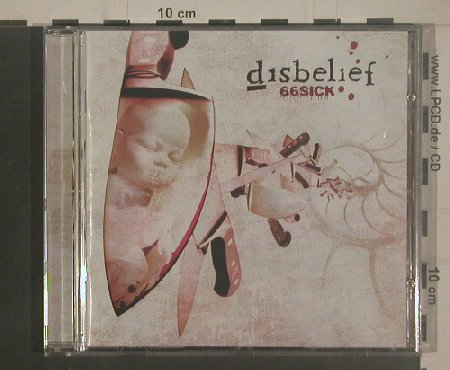 Disbelief: 66sick, Nucl.Blast(27361 13792), D, 2005 - CD - 80407 - 5,00 Euro
