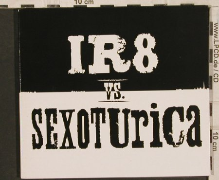IR8 vs Sexoturica: Same, Digi, ( Jason Newsted ), Chophouse(), , 2003 - CD - 83581 - 7,50 Euro