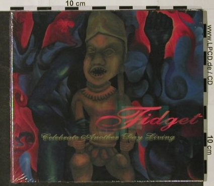 Fidget: Celebrate Another Day, FS-New, Supermusic(), EU, 2003 - CD - 92705 - 7,50 Euro
