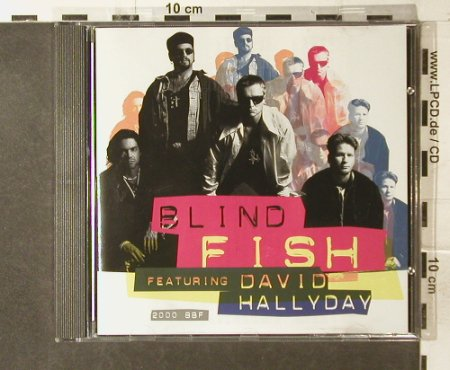 Blind Fish feat.David Hallyday: 2000 bbf, Scotti Bros.(518 127-2), EU, 1994 - CD - 95407 - 7,50 Euro