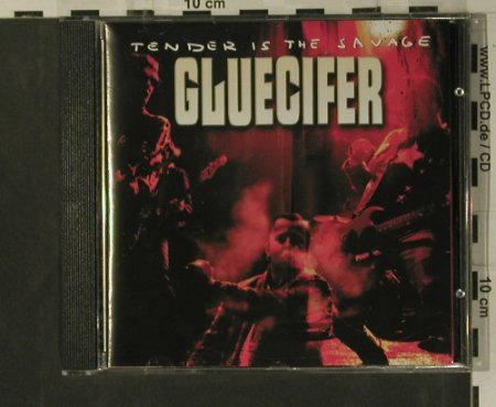 Gluecifer: Tender Is The Savage, WhiteJazz(JAZZ 029 CD), UK, 2000 - CD - 99223 - 10,00 Euro
