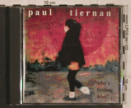 Tiernan,Paul: Who´s Fooling Who ?, RightStuff(), , 1986 - CD - 83857 - 7,50 Euro