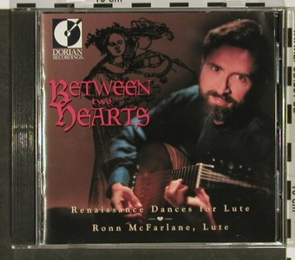 McFarlane,Ronn: Between two Hearts(Lute), Dorian(DOR-90225), US, 1996 - CD - 92933 - 10,00 Euro