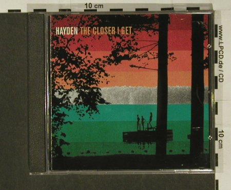 Hayden: The Closer I Get, Outpost(), EEC, 1998 - CD - 97205 - 5,00 Euro