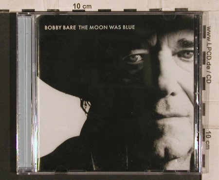 Bare,Bobby: The Moon was Blue, Dualtone Music(), US, 2005 - CD - 83860 - 7,50 Euro