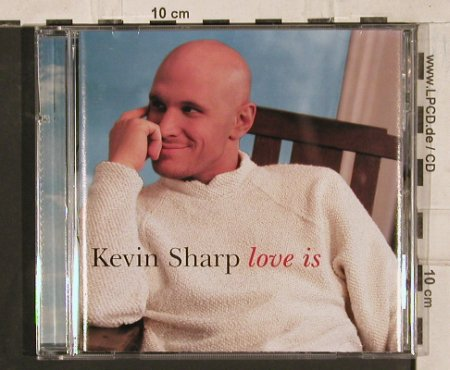 Sharp,Kevin: Love Is, Asylum(), US, co, 1998 - CD - 83875 - 7,50 Euro