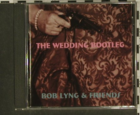 Lyng,Bob & Friends: The Wedding Bootleg, vg+/m-, IRS(), NL, 1994 - CD - 83902 - 6,00 Euro