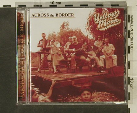 Yellow Moon: Across the Border, FS-New, Moon Sound(), , 2003 - CD - 95298 - 11,50 Euro