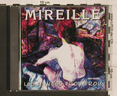 Mireille: Les Annes Frou-Frou, Bella Musica(BFD 1014), F, 1985 - CD - 53650 - 5,00 Euro
