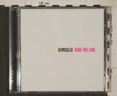 Bumcello: Nude For Love, FS-New, tot Ou tar(), F, 2002 - CD - 91389 - 10,00 Euro