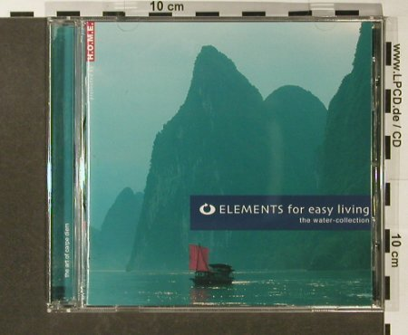 V.A.Elements For Easy Living: The Water Collection, 13 Tr., Warner Music(), EU, 2004 - CD - 96519 - 5,00 Euro