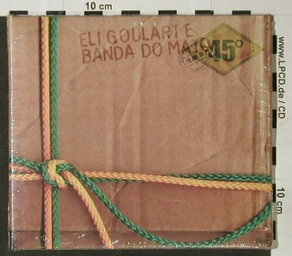 Goularte,Eli & Banda Do Mato: 45° , Digi, FS-New, Unique(075), , 2003 - CD - 92848 - 10,00 Euro