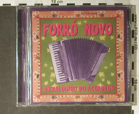 Oswaldinho Do Acordeon: Forro Novo, FS-New, Piranha(), D, 1997 - CD - 94919 - 11,50 Euro