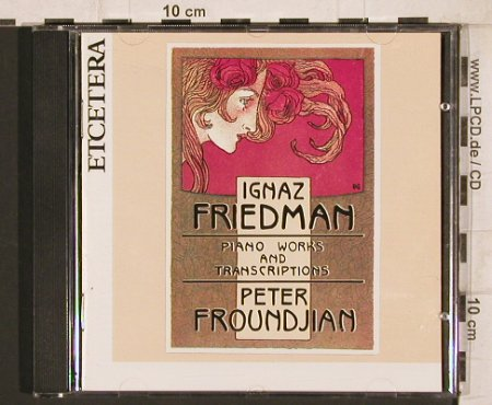Friedman,Ignaz: Piano Works and Transcriptions, Etcetera(KTC 1117), D, 1991 - CD - 81723 - 9,00 Euro