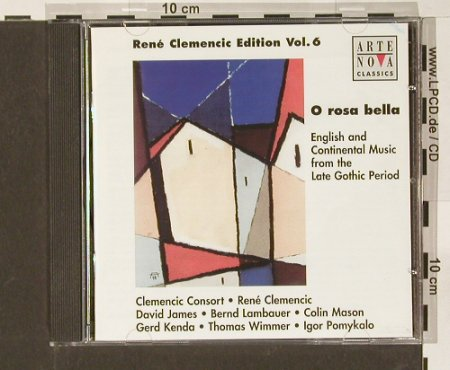 V.A.Rene Clementic Edition: Vol. 6 , O rosa bella, Arte Nova(), EU, 1997 - CD - 84019 - 7,50 Euro