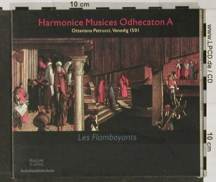 V.A.Harmonice Musices Odhecaton A: by Ottaviano Petrucci, Raumklang(), D,Digi, 2001 - CD - 91434 - 10,00 Euro