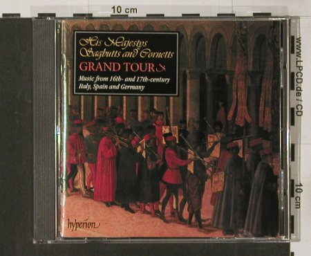 His Majesty Sagbutts And Cornetts: Grand Tour 16th -17th cent., Hyperion(), UK, 96 - CD - 91680 - 10,00 Euro